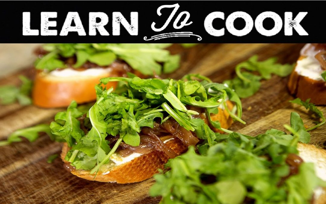 Learn To Cook: How To Make Goat Cheese & Onion Jam Crostini