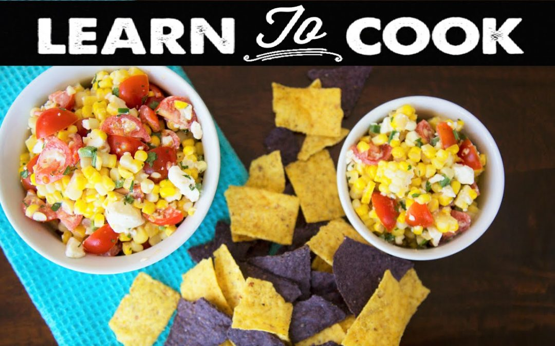 Learn To Cook: Summer Corn Salad